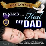 Pat Boone Presents Psalms to Heal my Dad