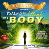 Pat Boone Presents Psalms to Heal my Body