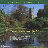 The English Hymn, Volume 2: Jerusalem The Golden, Compact Disc [CD]