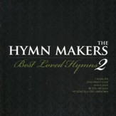 Hymn Makers-Best Loved Hymns, Volume 2