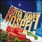 Gotta Have Gospel! Christmas: O Holy Night