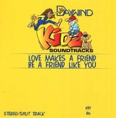 Love Makes a Friend Be a Friend Like You, Accompaniment CD