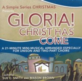 Gloria! Christ Has Come: A Simple Series Christmas (Listening CD)