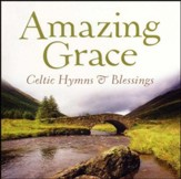 Amazing Grace: Celtic Hymns & Blessings