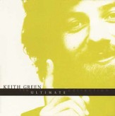 The Ultimate Collection: Keith Green CD