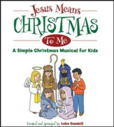 Jesus Means Christmas to Me, A Simple Christmas Musical for Kids (Listening CD)
