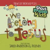 Shout Praises Kids: We Belong to Jesus CD