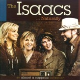 The Isaacs... Naturally CD