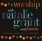 Worship with Natalie Grant and Friends, Compact Disc [CD]