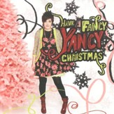 Have A Fancy Yancy Christmas CD