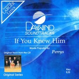 If You Knew Him, Accompaniment CD