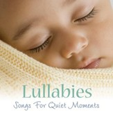 Lullabies: Songs for Quiet Moments CD