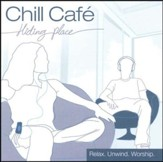 Chill Cafe: Hiding Place CD