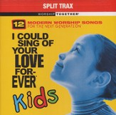 I Could Sing Of Your Love Forever Kids, Split Trax CD