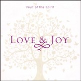 Fruit of the Spirit: Love & Joy