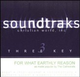 For What Earthly Reason, Accompaniment CD