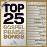 Top 25 Gospel Praise Songs, 2017