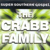Super Southern Gospel: The Crabb Family, Compact Disc [CD]