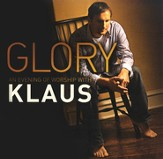 Glory: An Evening of Worship with Klaus CD