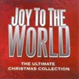 Joy to the World: The Ultimate Christmas Collection CD