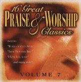 16 Great Praise & Worship Classics, Volume 7 CD
