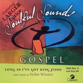 Long As I've Got King Jesus, Accompaniment CD