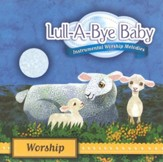 Lull-A-Bye Baby: Worship CD