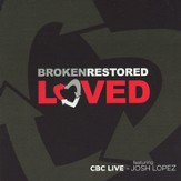 Broken Restored Loved CD