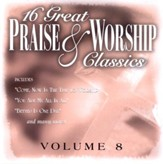 16 Great Praise & Worship Classics, Volume 8 CD