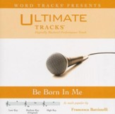 Be Born In Me (Medium Key Performance Track With Background Vocals) [Music Download]