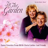In the Garden: Easter Favorites from Bill & Gloria Gaither and Friends (Live)