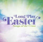 Long Play Easter: Songs of the Cross