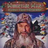 Mountain Man's Slower Than Christmas