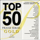 Top 50 Praise Series, Gold--2 CDs