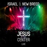 Jesus at the Center--Live
