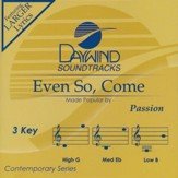 Even So, Come - Acc CD