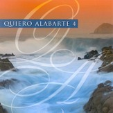 Quiero Alabarte 4 [Music Download]