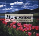 Hymnscapes Volumes 5 & 6: Commitment/Praise CD