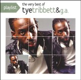 Playlist: The Very Best Of Tye Tribett [Music Download]