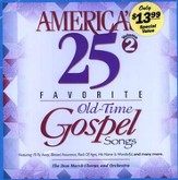 America's 25 Favorite Old-Time Gospel Songs, Volume 2 CD