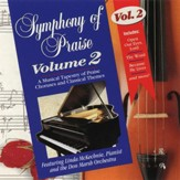 Symphony of Praise, Volume 2, Compact Disc [CD]