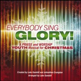 Everybody Sing Glory!: A Praise and Worship Youth Musical for Christmas (Listening CD)