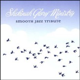 Smooth Jazz Tribute: Shekinah Glory Ministry CD