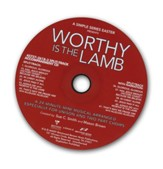 Worthy is the Lamb: A Simple Series Easter - Split-Track Accompaniment CD