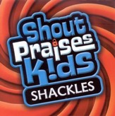Shout Praises Kids: Shackles CD