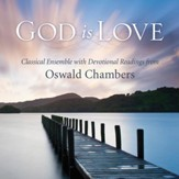 God is Love - Classical Ensemble with Readings from Oswald Chambers