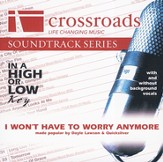I Won't Have To Worry Anymore Accompaniment CD