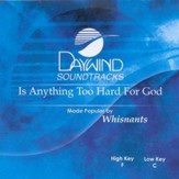 Is Anything Too Hard For God, Accompaniment CD