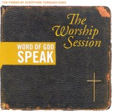 Word of God Speak: The Worship Session CD