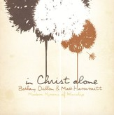 In Christ Alone - Modern Hymns Of Worship [Music Download]